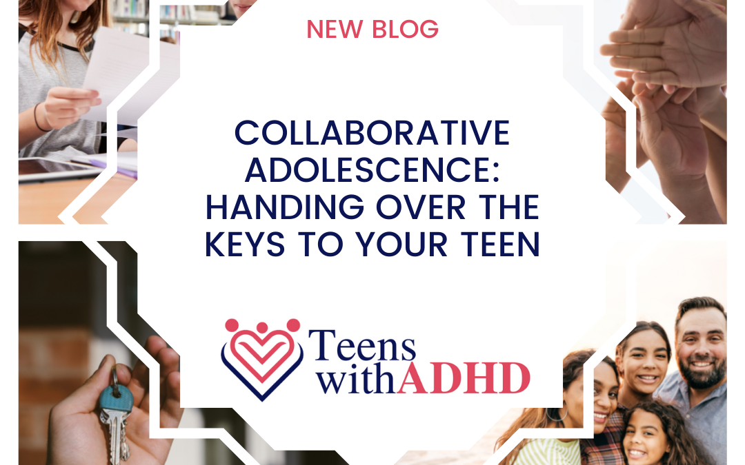 Collaborative Adolescence: Handing over the Keys to your Teen