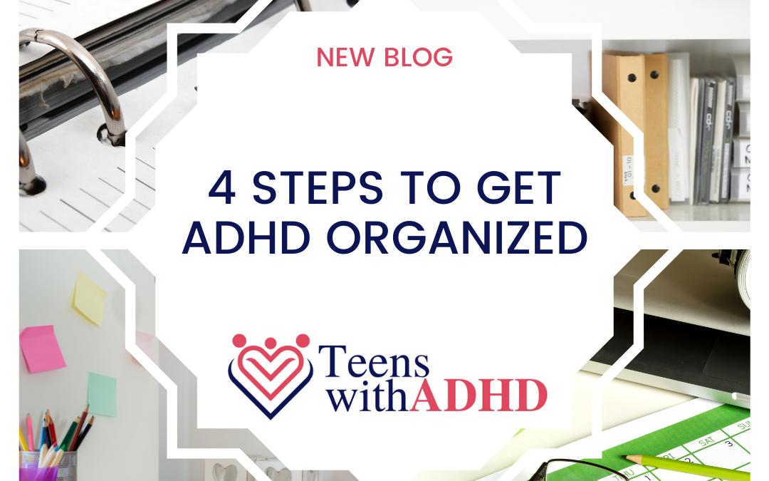 4 Steps to Get ADHD Organized