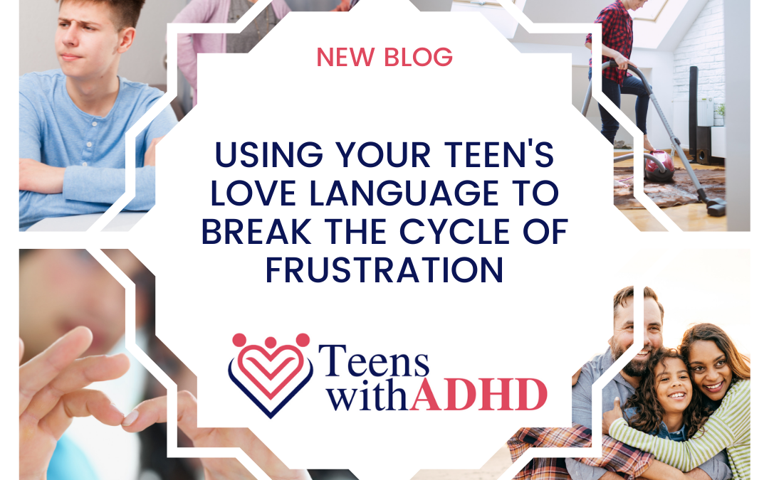 Using Your Teen's Love Language to Break the Cycle of Frustration