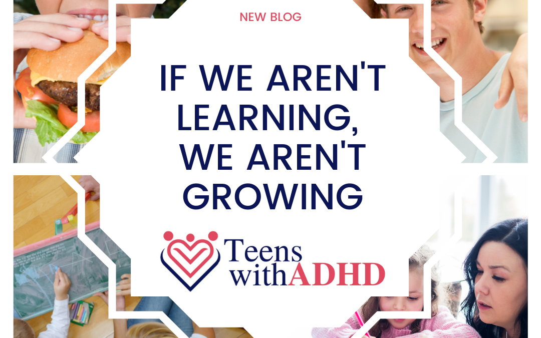 If We Aren't Learning, We Aren't Growing